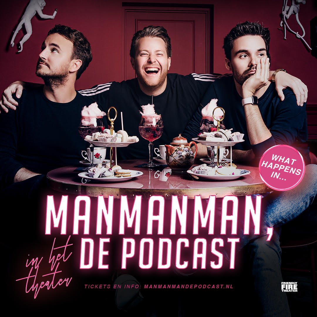 Man man man, de podcast in theater