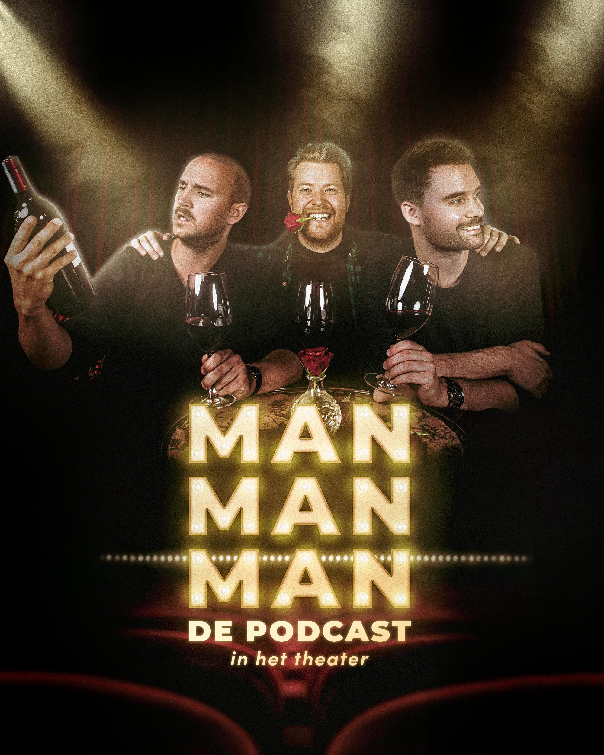 Man man man, de podcast - in het theater